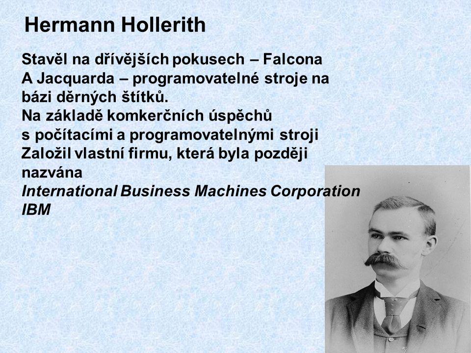 Hermann Hollerith Stavěl na dřívějších pokusech – Falcona