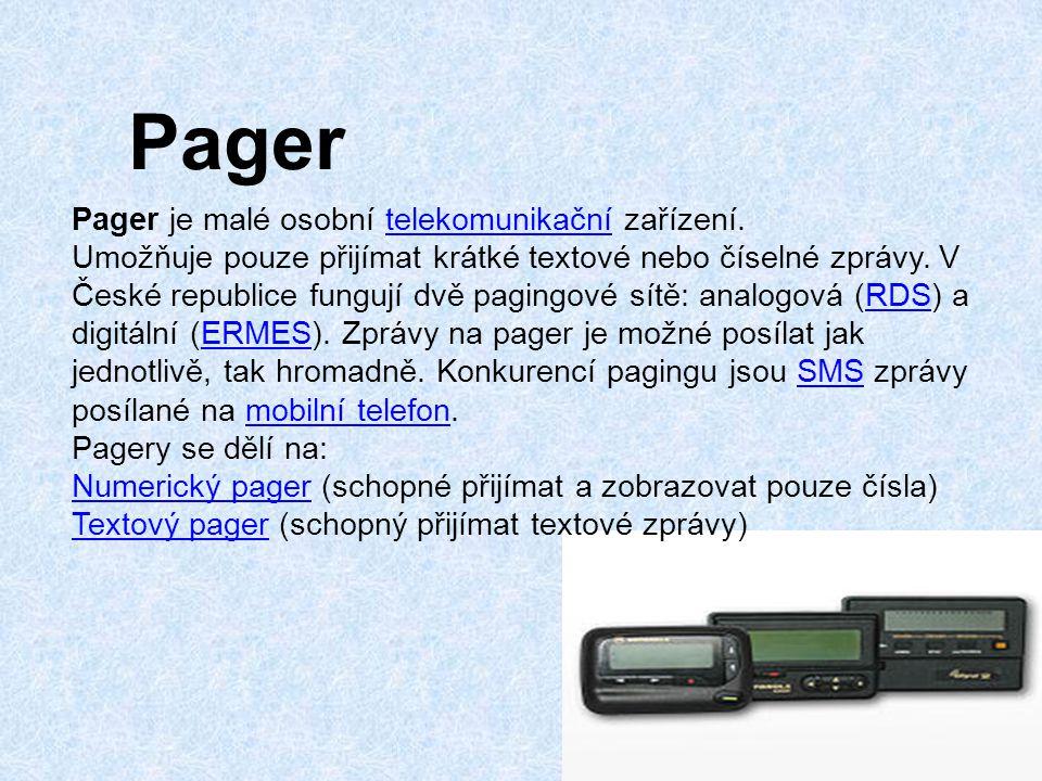 Pager Pager je malé osobní telekomunikační zařízení.