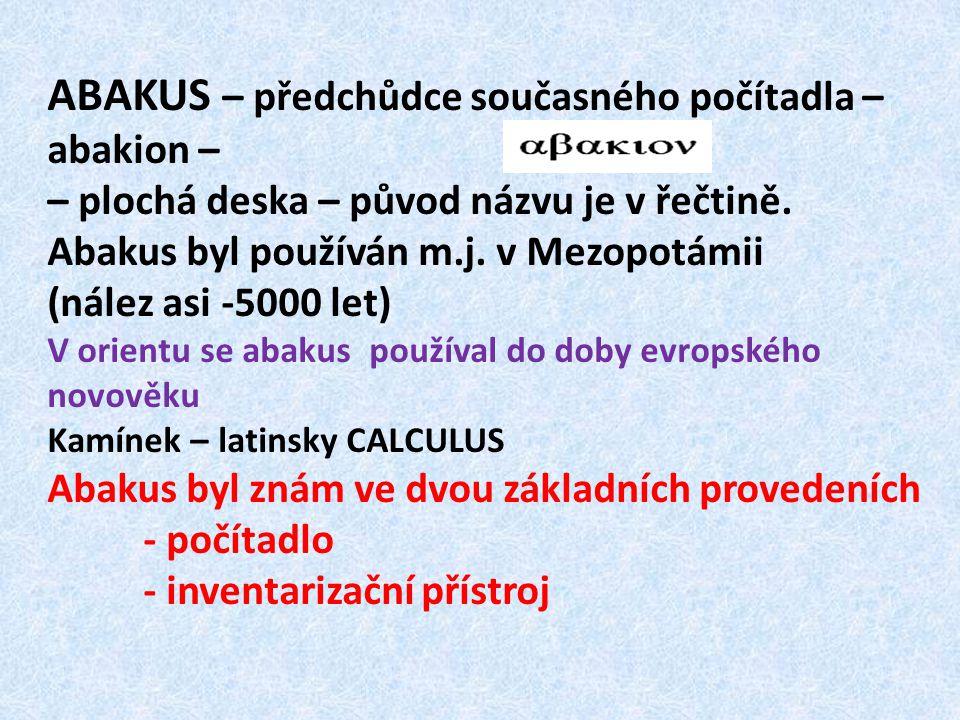 ABAKUS – předchůdce současného počítadla – abakion –