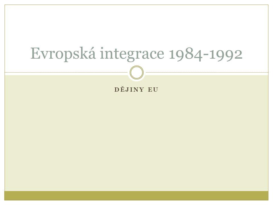 Evropská integrace 1984-1992 Dějiny EU