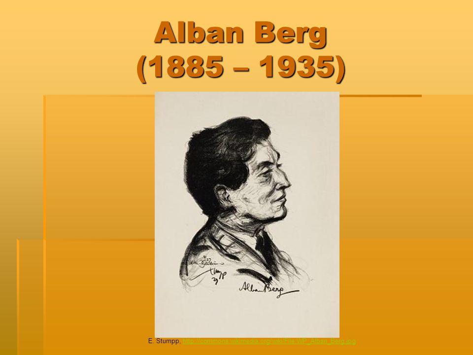 Alban Berg (1885 – 1935) E. Stumpp, http://commons.wikimedia.org/wiki/File:WP_Alban_Berg.jpg