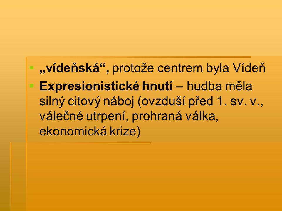 """""""vídeňská , protože centrem byla Vídeň"""