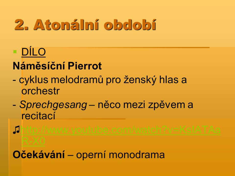 2. Atonální období DÍLO Náměsíční Pierrot