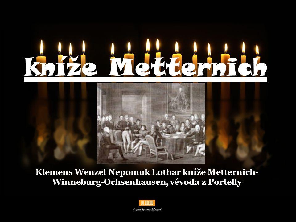 kníže Metternich Klemens Wenzel Nepomuk Lothar kníže Metternich-Winneburg-Ochsenhausen, vévoda z Portelly.