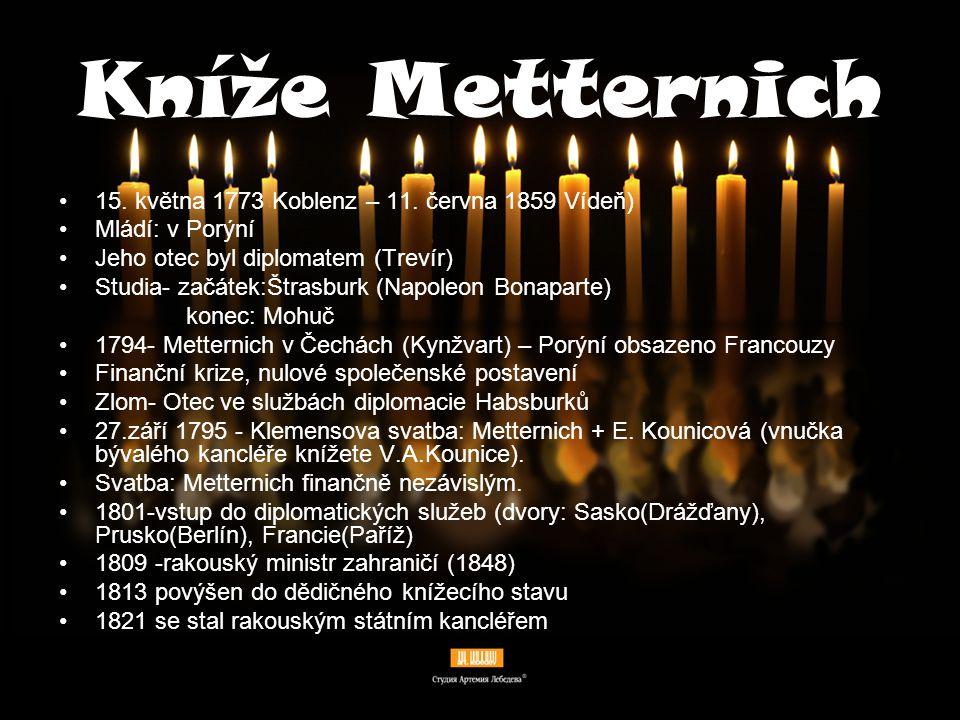 Kníže Metternich 15. května 1773 Koblenz – 11. června 1859 Vídeň)