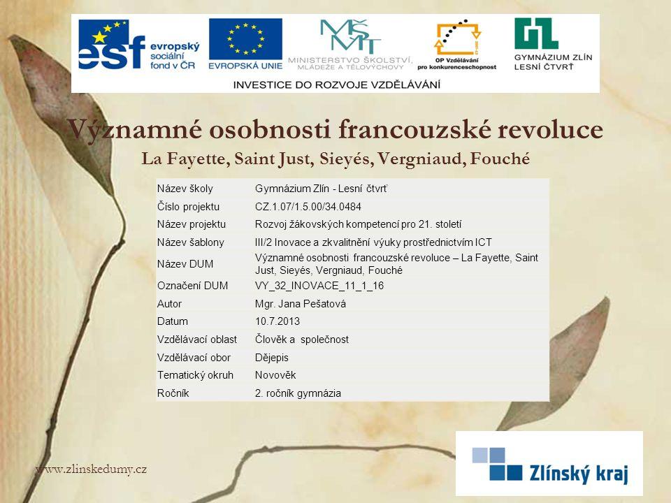 Významné osobnosti francouzské revoluce La Fayette, Saint Just, Sieyés, Vergniaud, Fouché