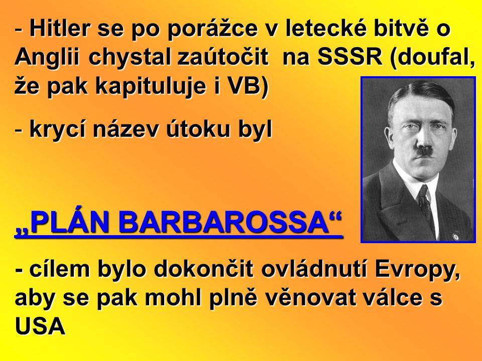 Hitler se po porážce v letecké bitvě o Anglii chystal zaútočit na SSSR (doufal, že pak kapituluje i VB)
