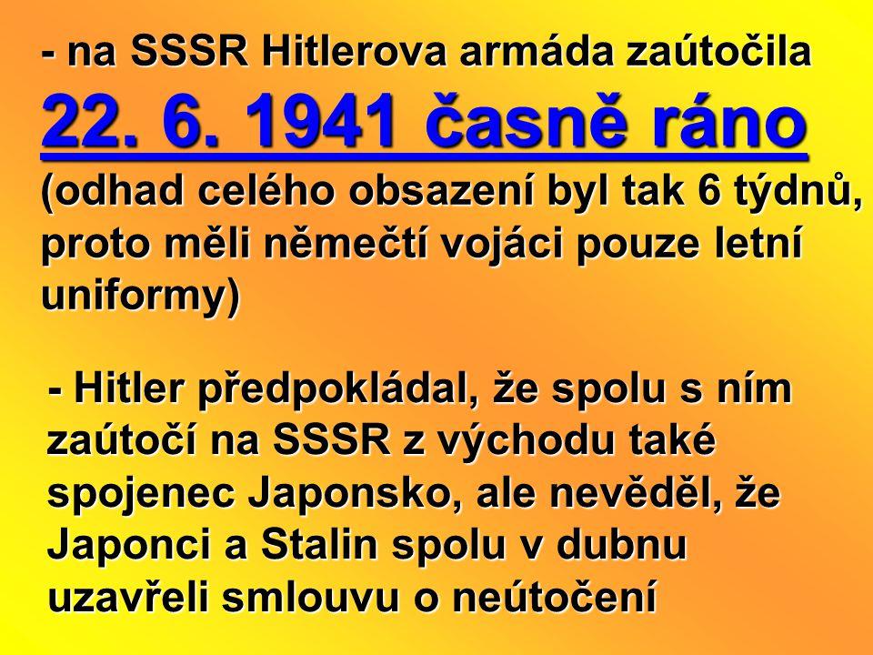 - na SSSR Hitlerova armáda zaútočila 22. 6