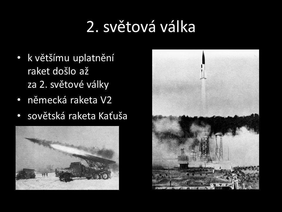 2. světová válka k většímu uplatnění raket došlo až za 2.
