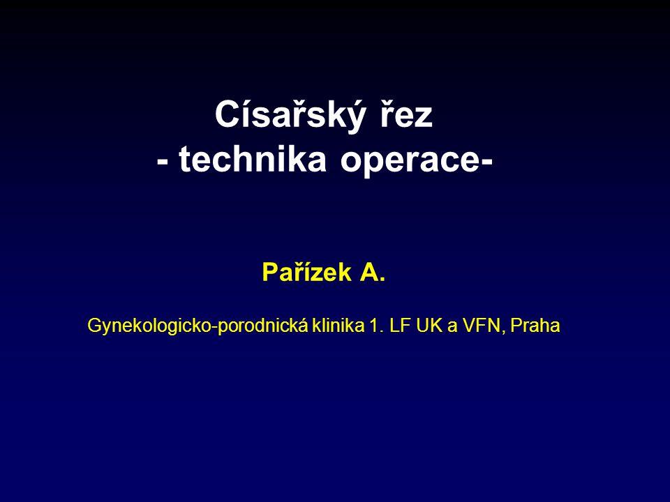 Císařský řez - technika operace- Pařízek A