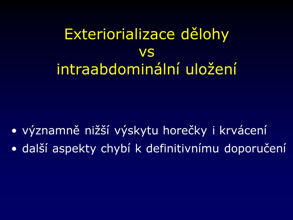 Exteriorializace dělohy vs intraabdominální uložení
