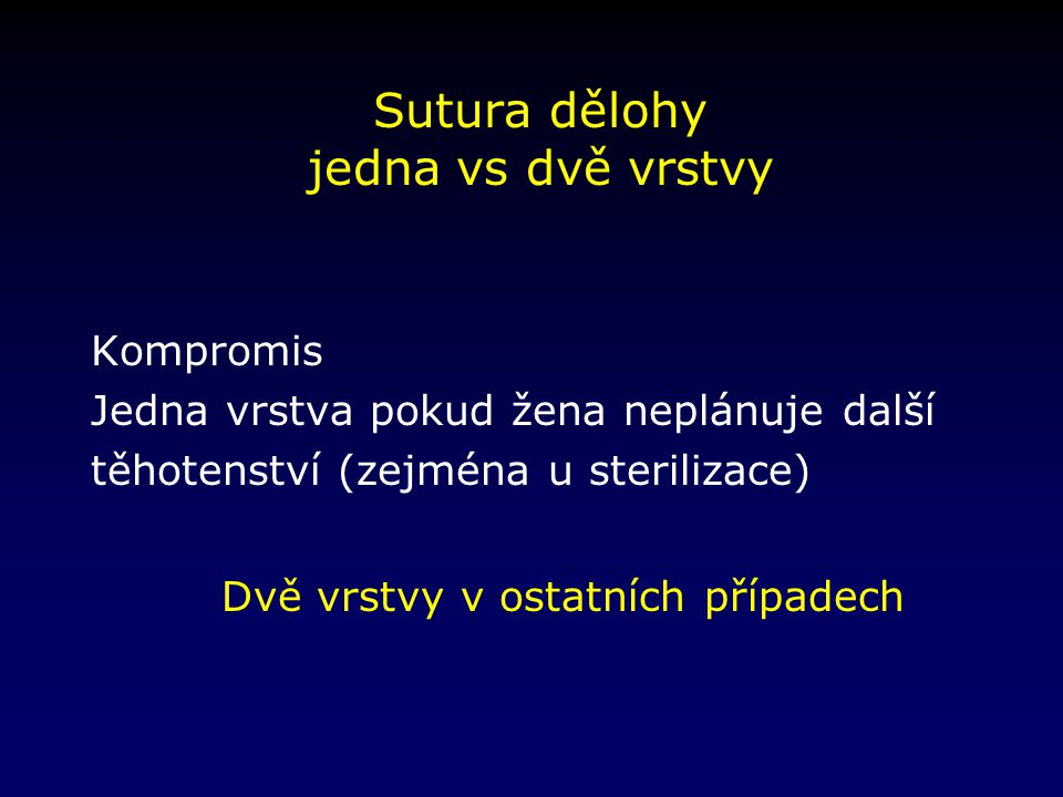 Sutura dělohy jedna vs dvě vrstvy