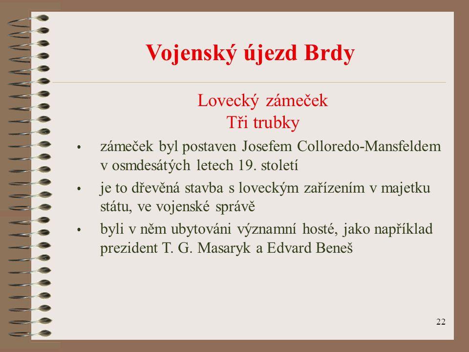 Vojenský újezd Brdy Lovecký zámeček Tři trubky