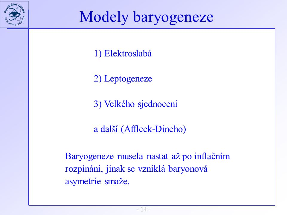 Modely baryogeneze 1) Elektroslabá 2) Leptogeneze