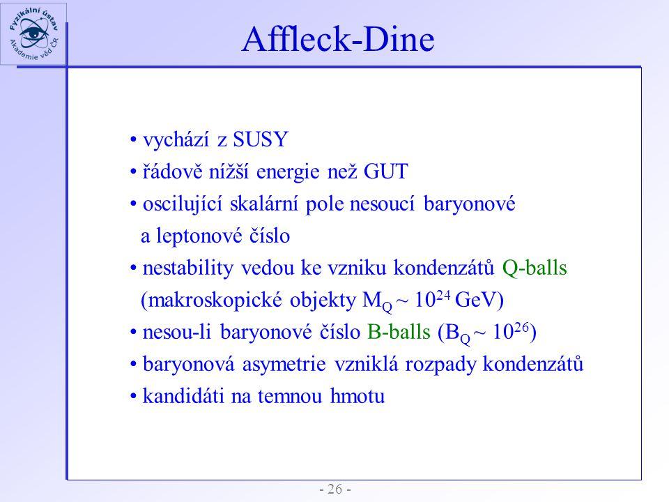 Affleck-Dine vychází z SUSY řádově nížší energie než GUT