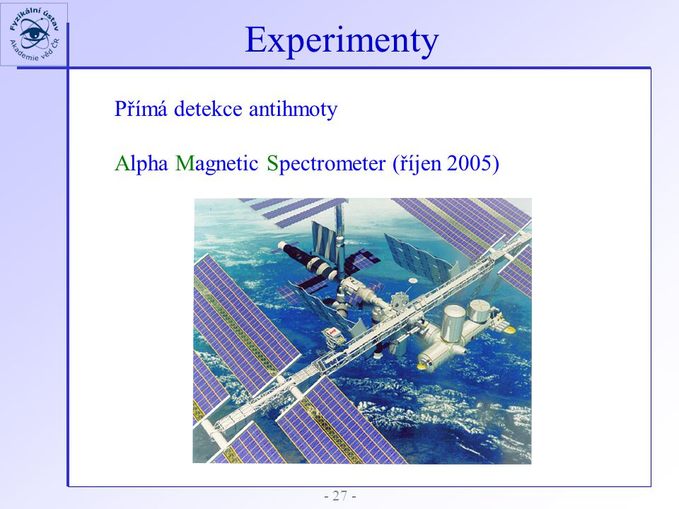 Experimenty Přímá detekce antihmoty
