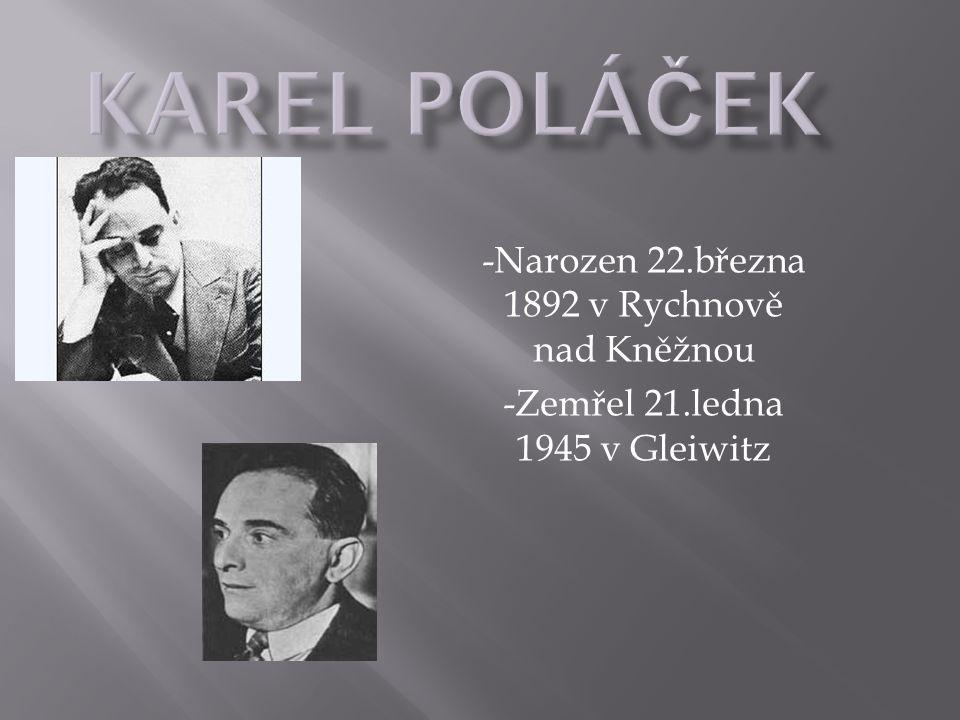 Karel Poláček -Narozen 22.března 1892 v Rychnově nad Kněžnou