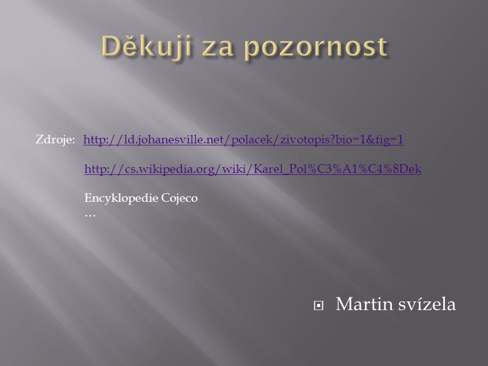 Děkuji za pozornost Martin svízela