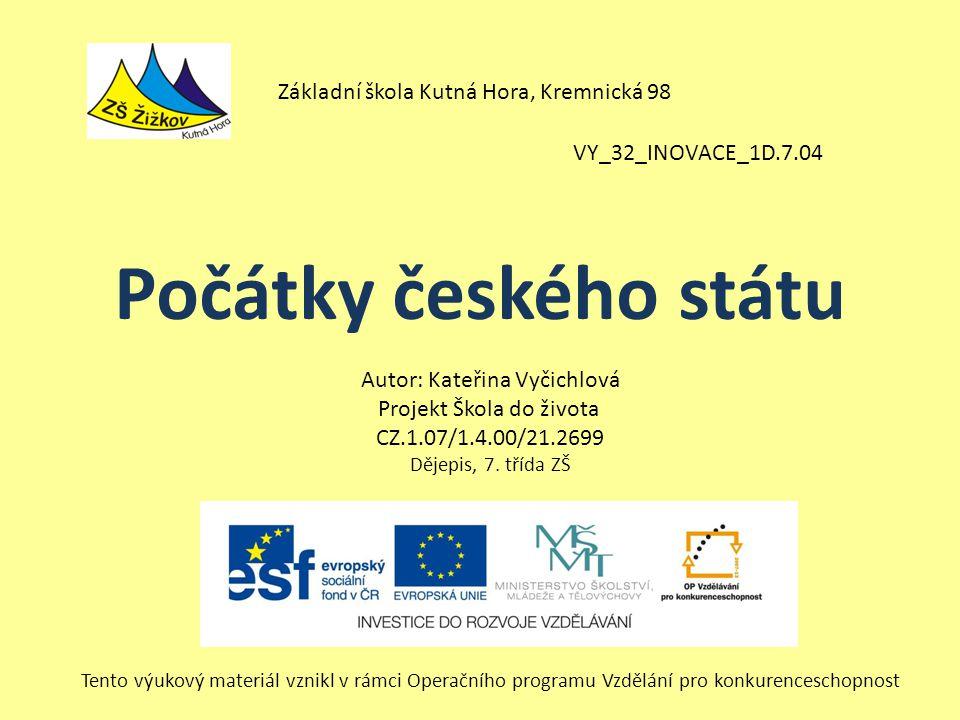 Počátky českého státu Základní škola Kutná Hora, Kremnická 98