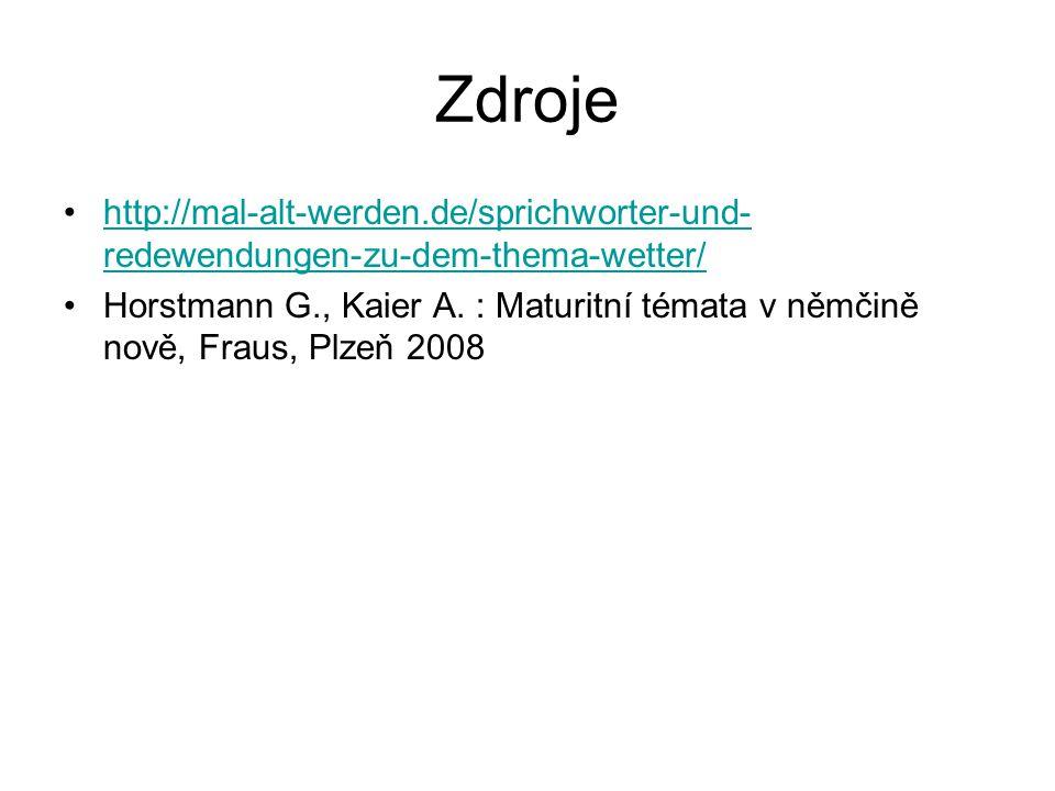 Zdroje http://mal-alt-werden.de/sprichworter-und-redewendungen-zu-dem-thema-wetter/