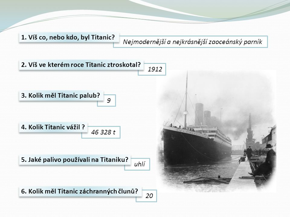 1. Víš co, nebo kdo, byl Titanic