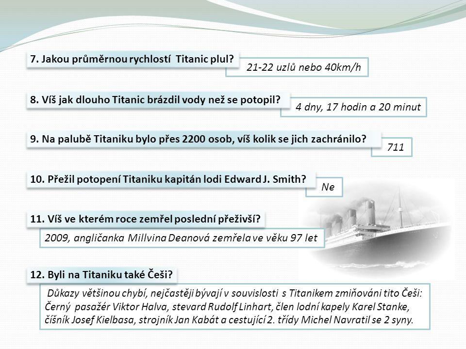 7. Jakou průměrnou rychlostí Titanic plul