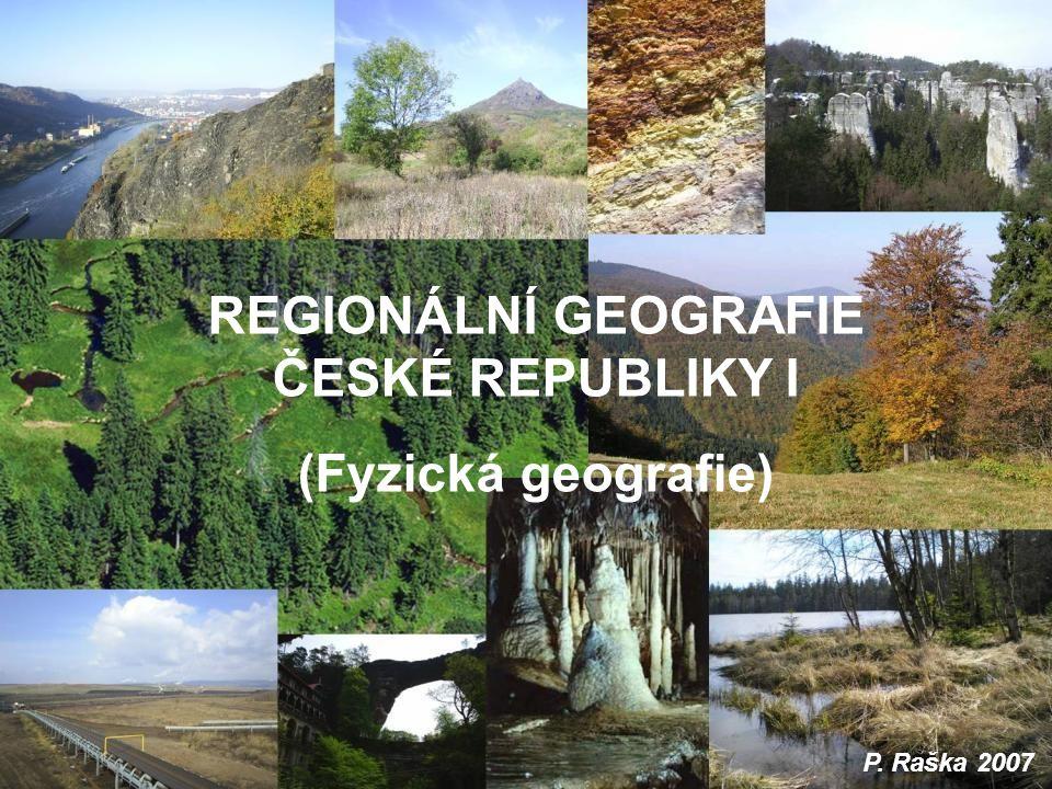 REGIONÁLNÍ GEOGRAFIE ČESKÉ REPUBLIKY I