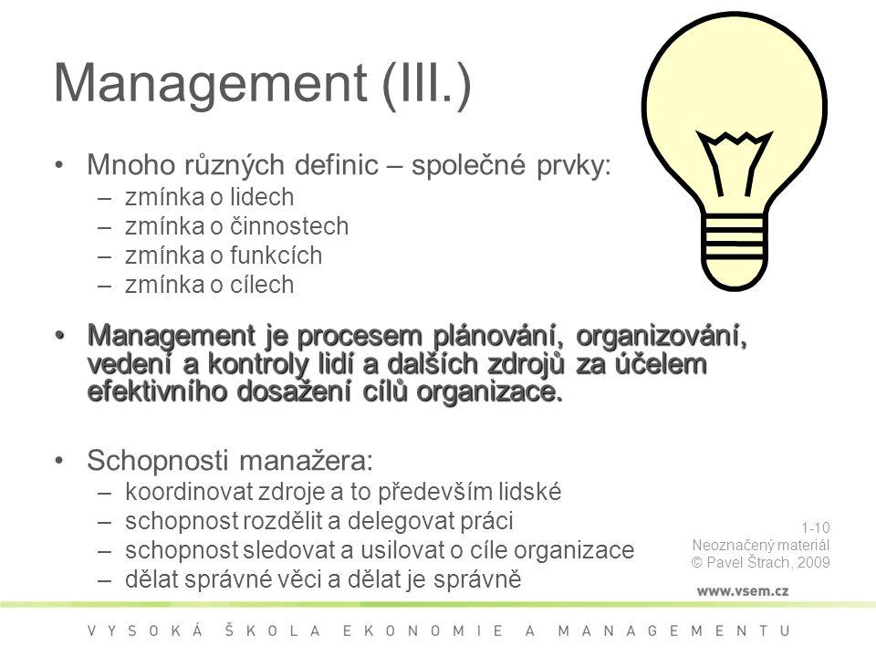 Management (III.) Mnoho různých definic – společné prvky: