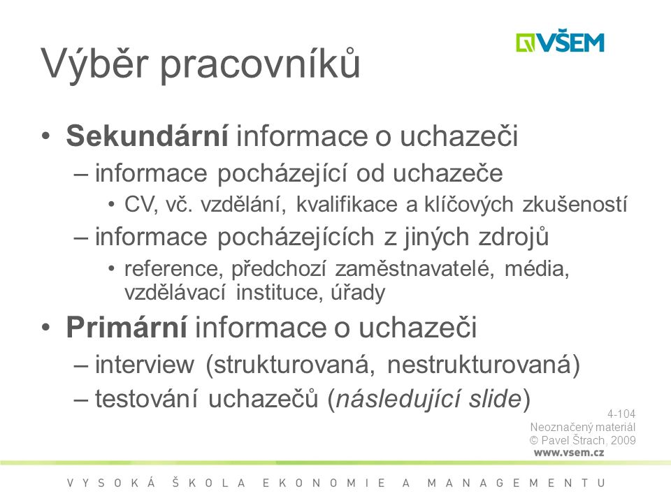 Výběr pracovníků Sekundární informace o uchazeči