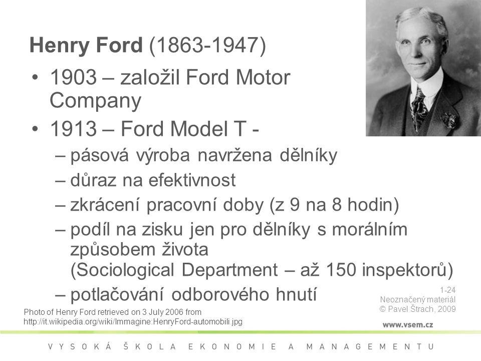 1903 – založil Ford Motor Company 1913 – Ford Model T - pásová výroba