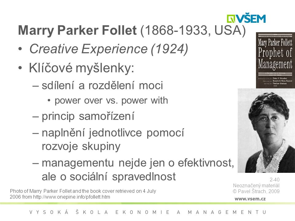 Marry Parker Follet (1868-1933, USA)