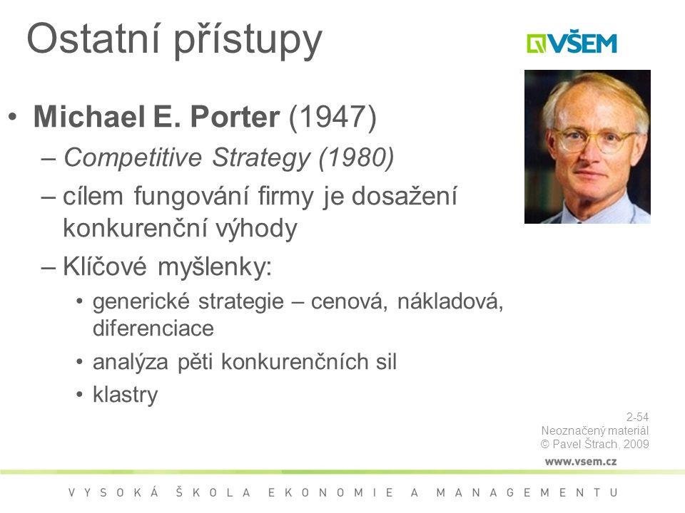 Ostatní přístupy Michael E. Porter (1947) Competitive Strategy (1980)
