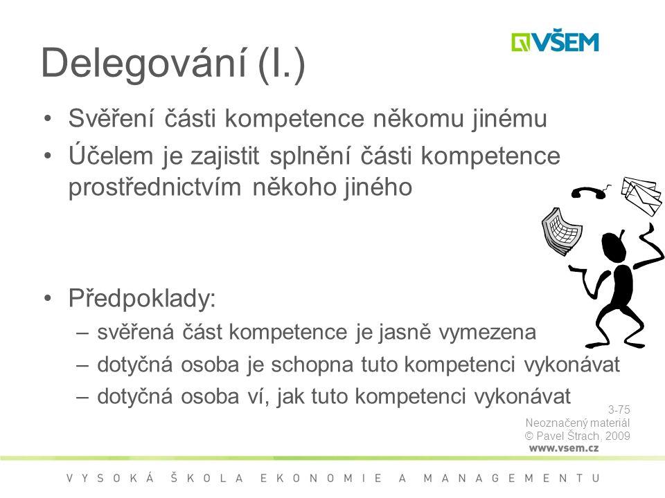 Delegování (I.) Svěření části kompetence někomu jinému