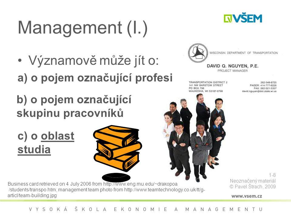 Management (I.) Významově může jít o: a) o pojem označující profesi