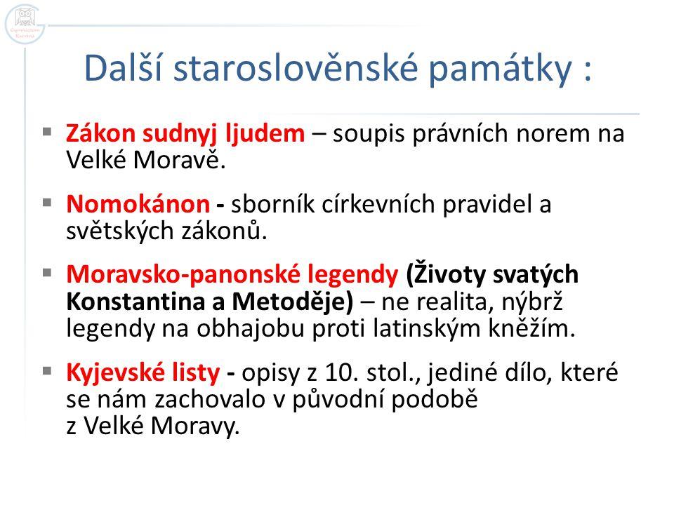 Další staroslověnské památky :