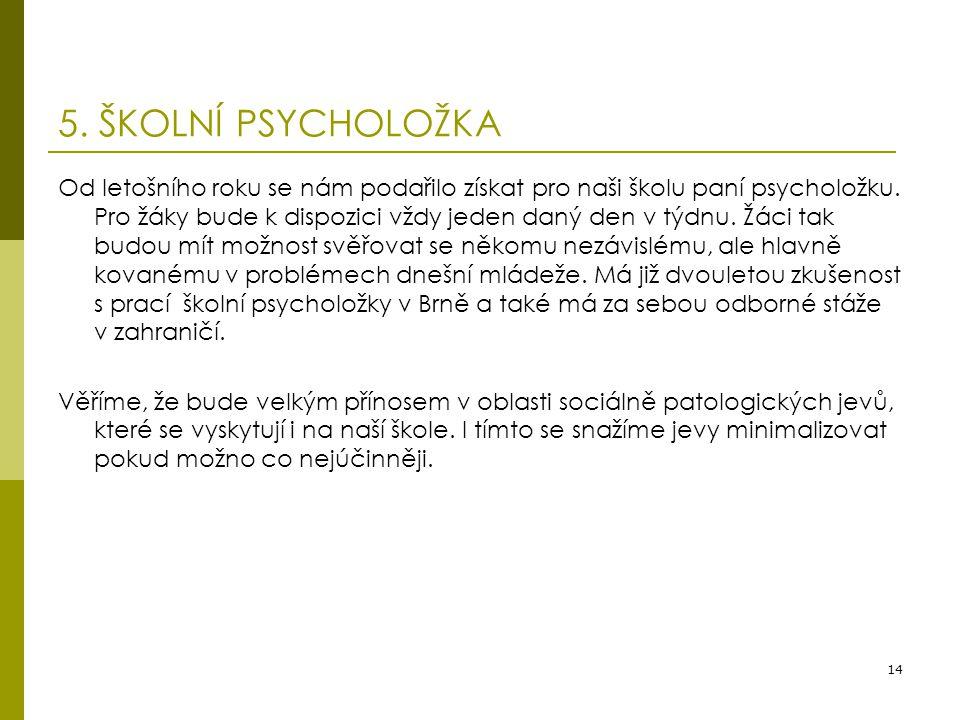 5. ŠKOLNÍ PSYCHOLOŽKA