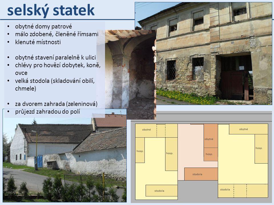 selský statek obytné domy patrové málo zdobené, členěné římsami