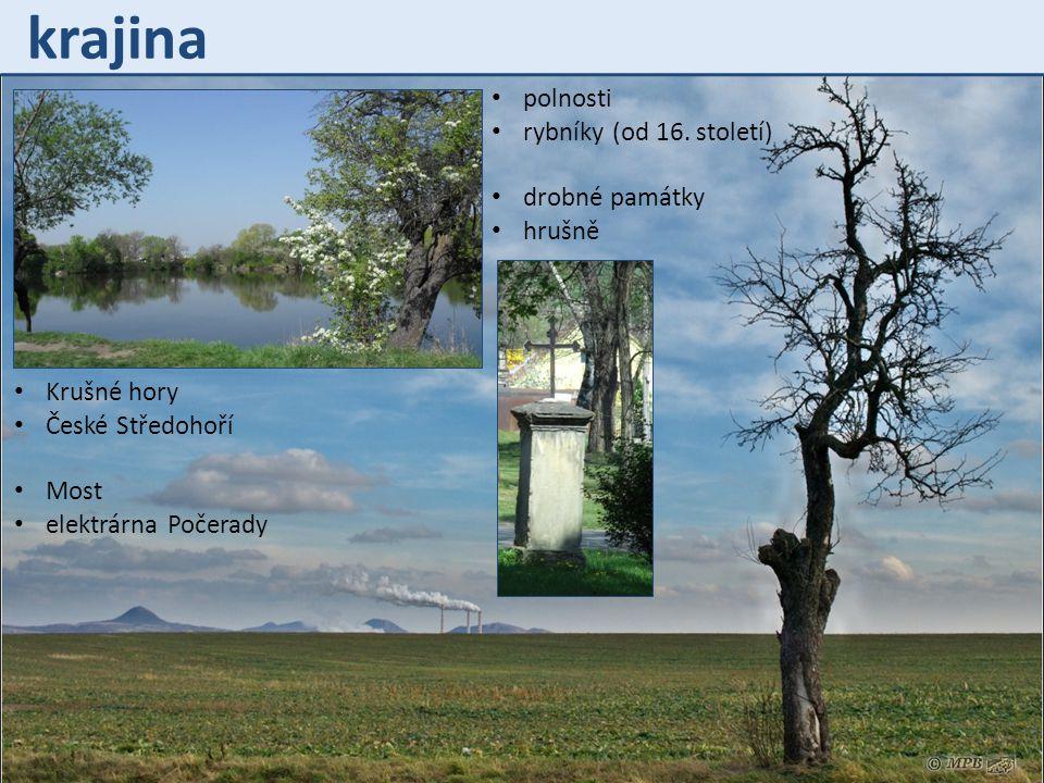 krajina polnosti rybníky (od 16. století) drobné památky hrušně