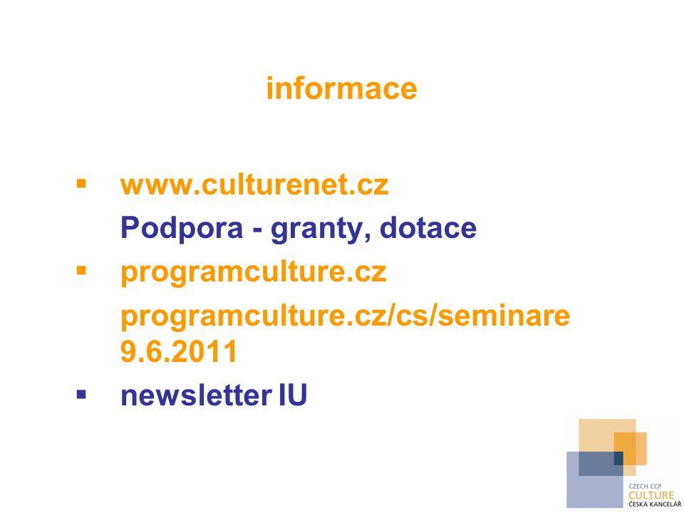 informace www.culturenet.cz Podpora - granty, dotace programculture.cz