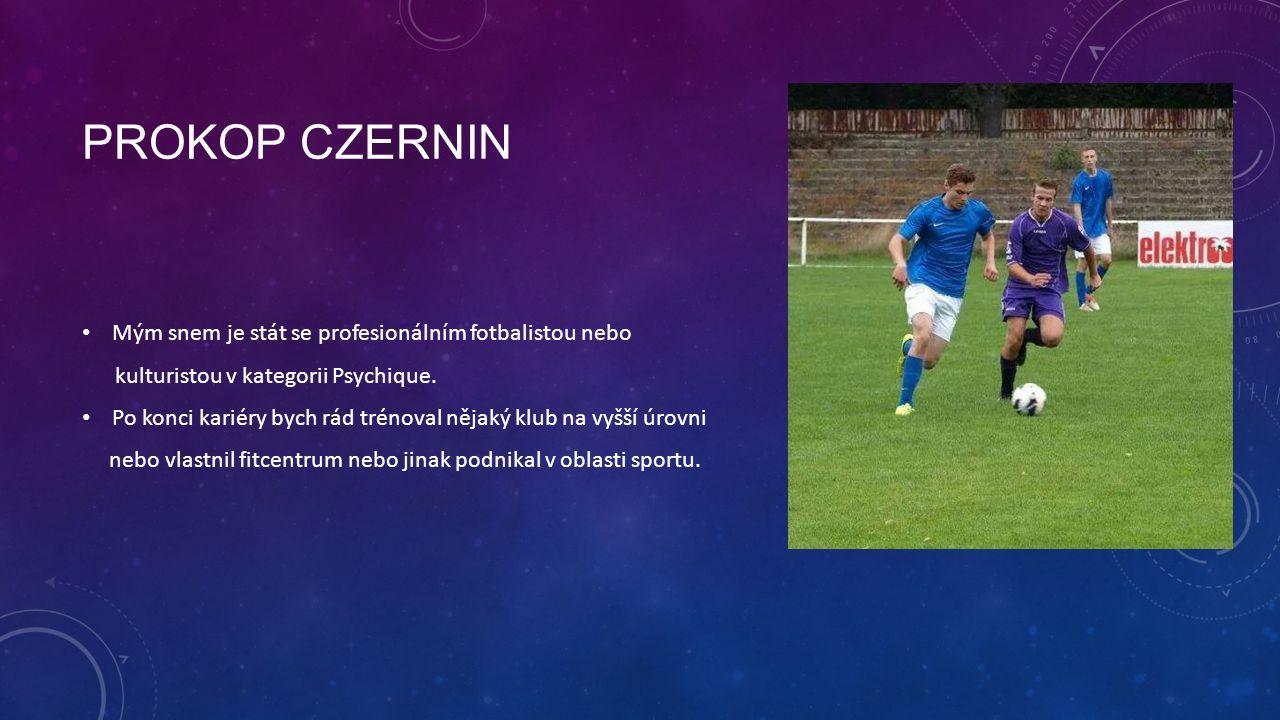 Prokop Czernin Mým snem je stát se profesionálním fotbalistou nebo