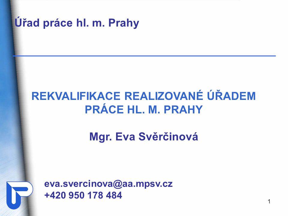 REKVALIFIKACE REALIZOVANÉ ÚŘADEM PRÁCE HL. M. PRAHY