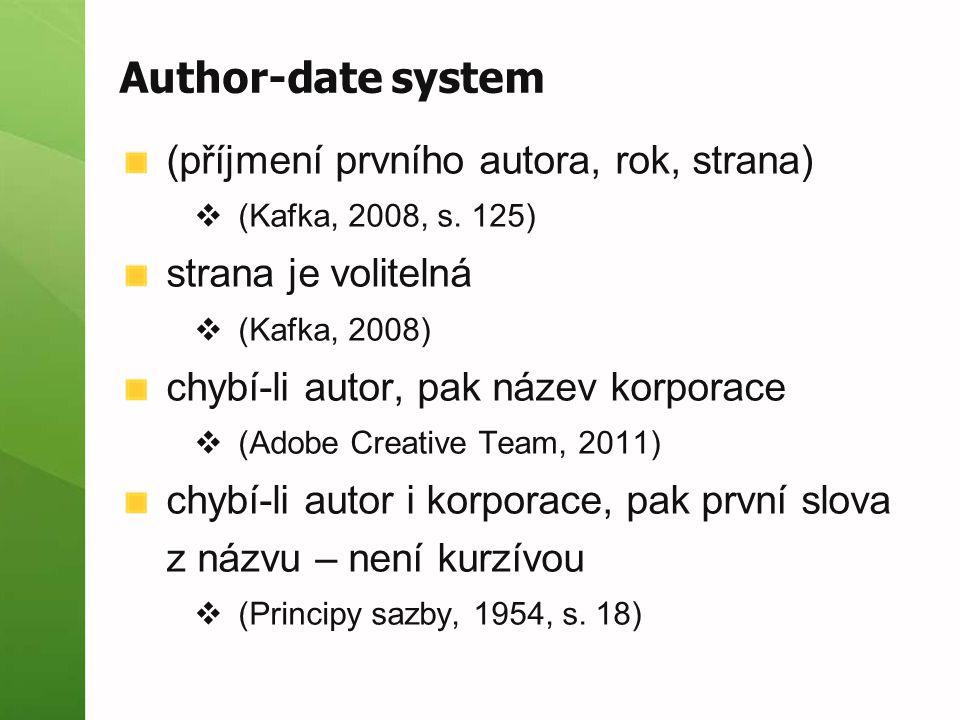 Author-date system (příjmení prvního autora, rok, strana)