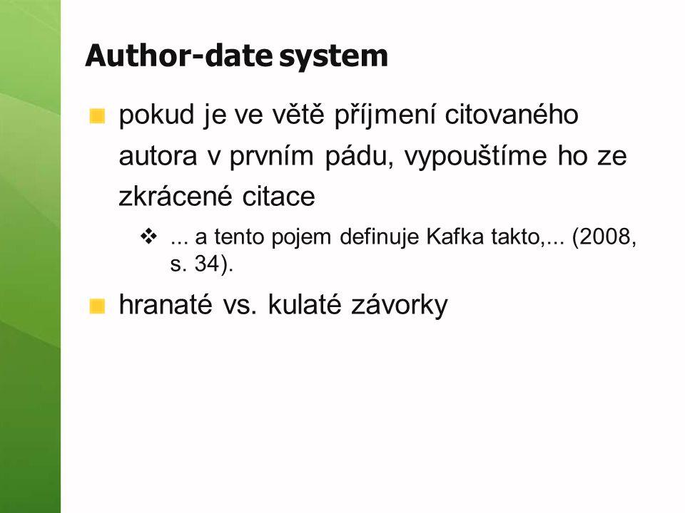 Author-date system pokud je ve větě příjmení citovaného autora v prvním pádu, vypouštíme ho ze zkrácené citace.