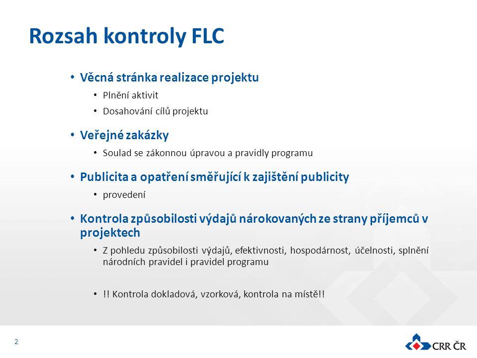 Rozsah kontroly FLC Věcná stránka realizace projektu Veřejné zakázky