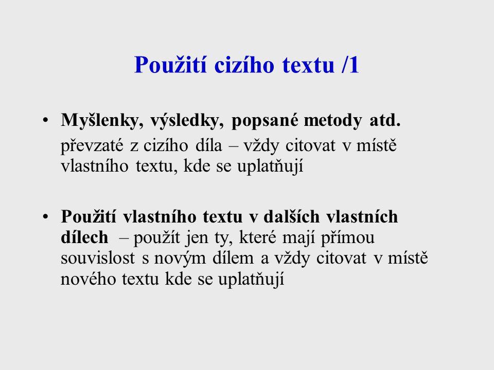 Použití cizího textu /1 Myšlenky, výsledky, popsané metody atd.