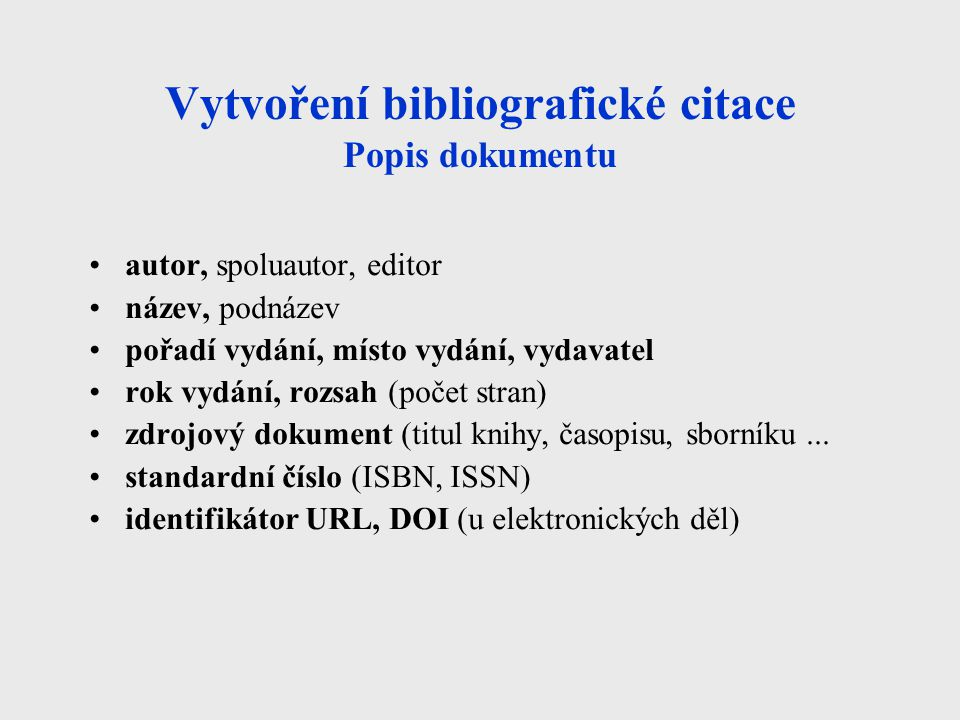 Vytvoření bibliografické citace Popis dokumentu
