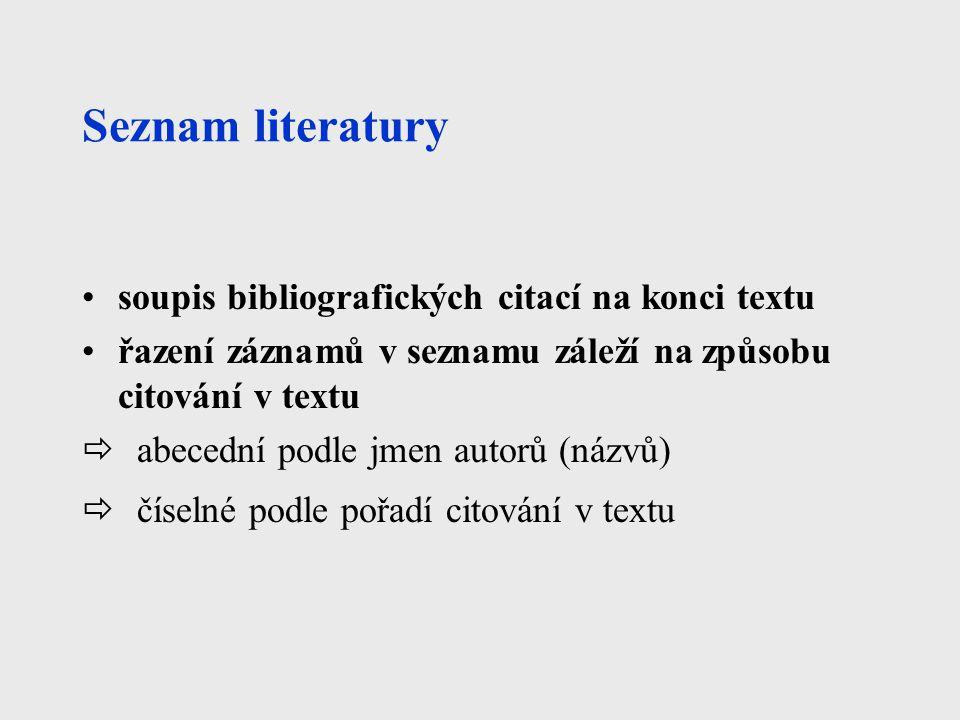 Seznam literatury soupis bibliografických citací na konci textu