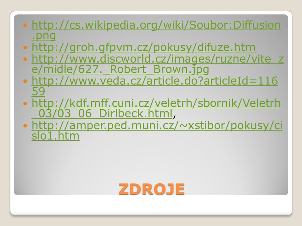 ZDROJE http://cs.wikipedia.org/wiki/Soubor:Diffusion .png