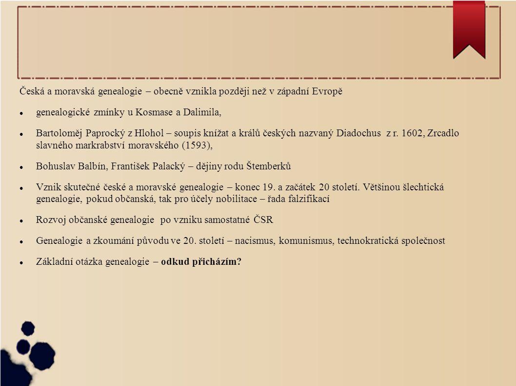 Česká a moravská genealogie – obecně vznikla později než v západní Evropě