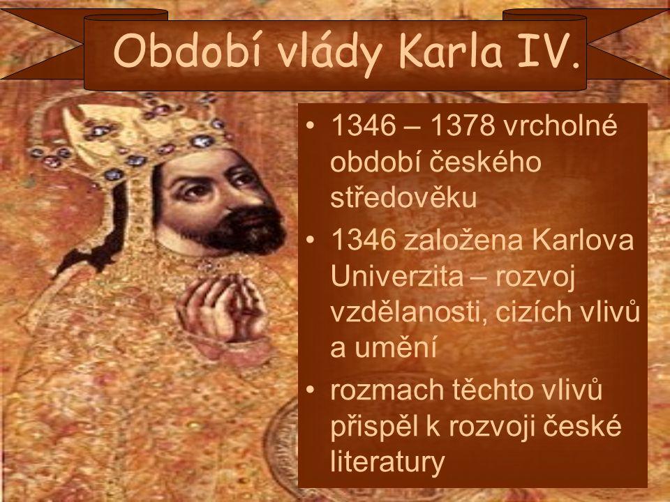 Období vlády Karla IV. 1346 – 1378 vrcholné období českého středověku